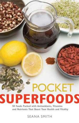 Pocket Superfoods de Seana Smith