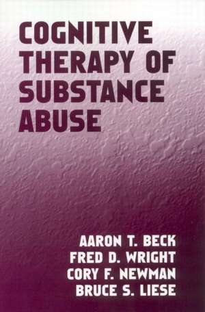 Cognitive Therapy of Substance Abuse de M. D. Beck, Aaron T.