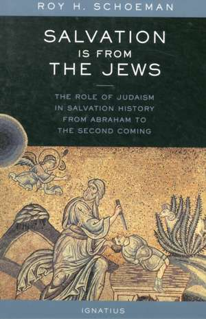 Salvation Is from the Jews de Roy H. Schoeman