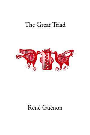 The Great Triad de Rene Guenon