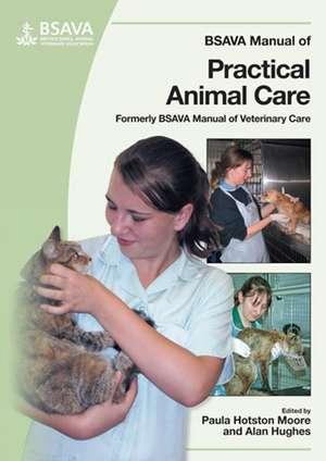 BSAVA Manual of Practical Animal Care de Paula Hotston–Moore