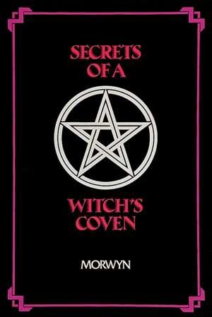 Secrets of a Witch's Coven de Morwyn