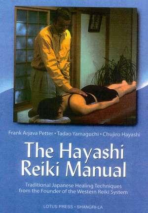 Hayashi Reiki Manual:  Traditional Japanese Healing Techniques de Frank Arjava Petter