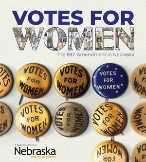 Votes for Women: The 19th Amendment in Nebraska de David L. Bristow