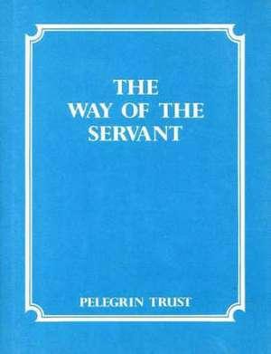 The Way of the Servant de Pelegrin Trust