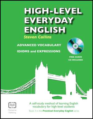 High-Level Everyday English with Audio de Steven Collins
