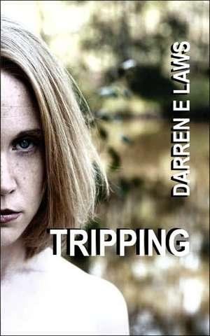 Tripping de Darren E. Laws