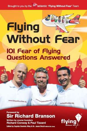 Flying Without Fear 101 Questions Answered:  How to Become Free from Anxiety Disorders and Depression de Paul Tizzard