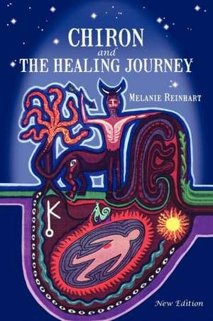 Chiron and the Healing Journey de Melanie Reinhart