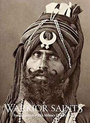 Warrior Saints: Four Centuries Of Sikh Military History (vol. 1) de Amandeep Singh Madra
