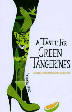 Bisco, B: A Taste for Green Tangerines