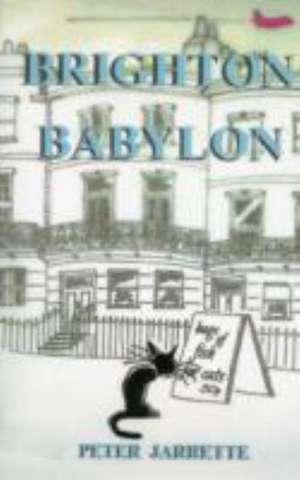 Brighton Babylon de Peter Jarrette