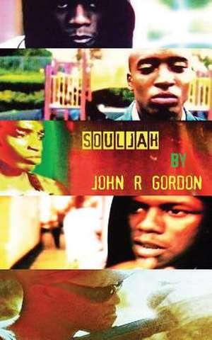 Souljah de John R. Gordon