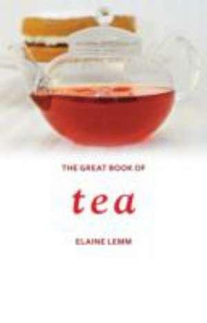 Lemm, E: The Great Book of Tea de Elaine Lemm