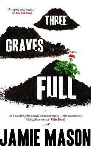 Three Graves Full de Jamie Mason