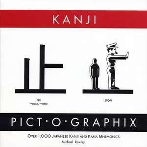 Kanji Pict-O-Graphix:  Over 1,000 Japanese Kanji and Kana Mnemonics de Michael Rowley