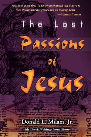 The Lost Passions of Jesus:  Out in the Darkness, a Nation is Sliding, Falling from God, Falling from Grace. de Donald L. Milam