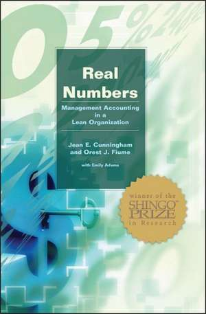 Real Numbers:  Management Accounting in a Lean Organization de Jean E. Cunningham