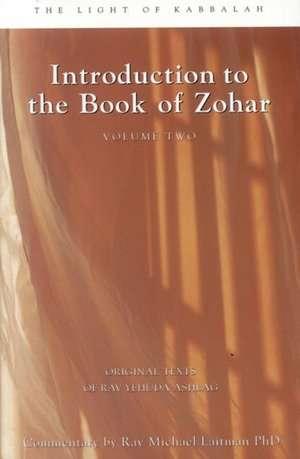 Introduction to the Book of Zohar Volume Two:  The Light of Kabbalah de Rav Yehuda Ashlag