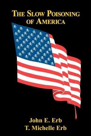 The Slow Poisoning of America:  A Study of the So-Called Pennsylvania Dutch de John E. Erb