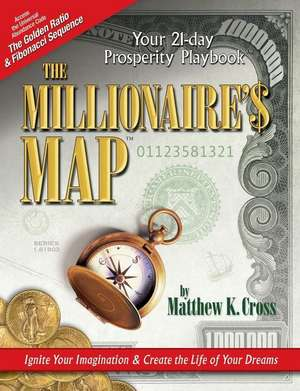 The Millionaire's Map:  Your 21-Day Playbook for Prosperity de Matthew Cross