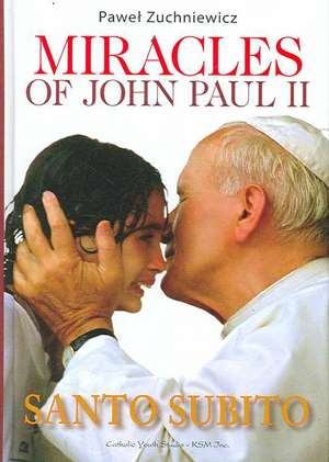 Miracles of John Paul II de Pawel Zuchniewicz