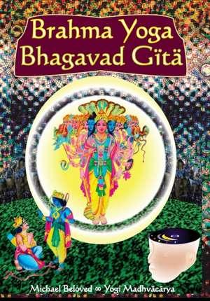 Brahma Yoga Bhagavad Gita:  Baseball Devotions de Madhvacharya