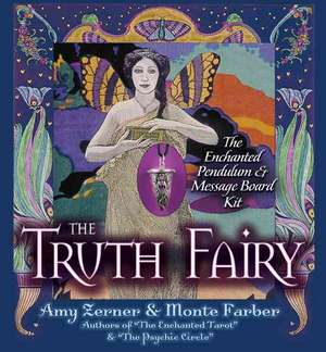 The Truth Fairy: Enchanted Pendulum & Message Board Guidebook de  Monte Farber