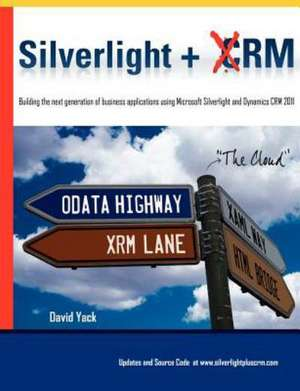 Silverlight + Crm:  An Executive's Guide to Excellence in Public Speaking de David Yack
