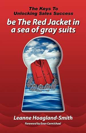Be the Red Jacket in a Sea of Gray Suits de Leanne Hoagland-Smith