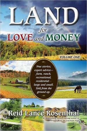 Land for Love and Money, Volume 1 de Reid Lance Rosenthal