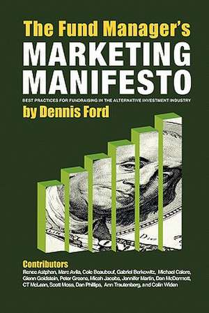 The Fund Manager's Marketing Manifesto de Dennis Ford