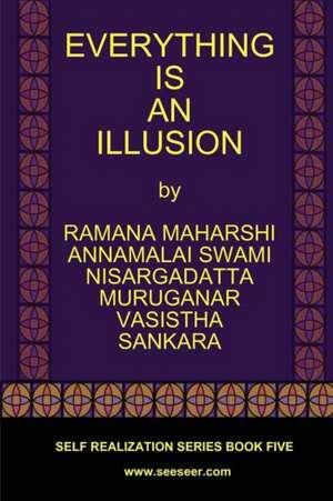 Everything Is an Illusion de Ramana Maharshi