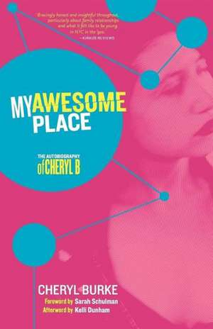 My Awesome Place:  The Autobiography of Cheryl B de Cheryl Burke