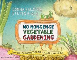 No Nonsense Vegetable Gardening de Donna M. Balzer