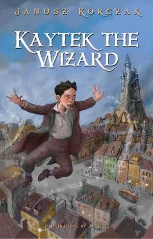 Kaytek the Wizard de Janusz Korczak
