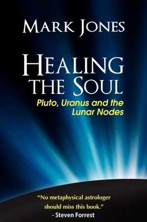 Healing the Soul de Mark Jones