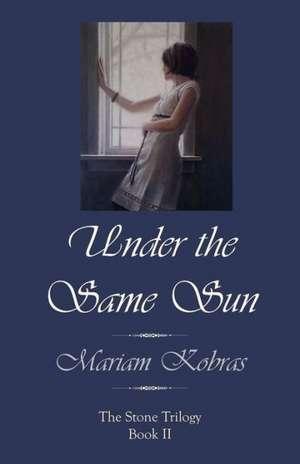 Under the Same Sun de Mariam Kobras