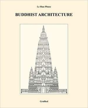 Buddhist Architecture de Le Huu Phuoc