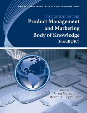 The Guide to the Product Management and Marketing Body of Knowledge (Prodbok Guide) de Greg Geracie