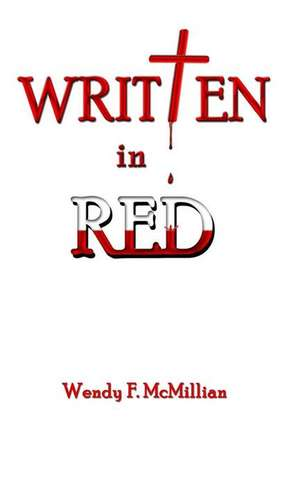 Written in Red:  Cry from the Coal Mine de Wendy F. McMillian