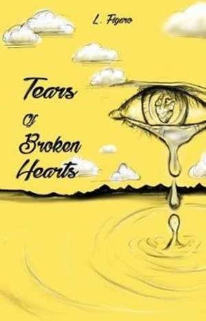 Tears of Broken Hearts de L. Figaro