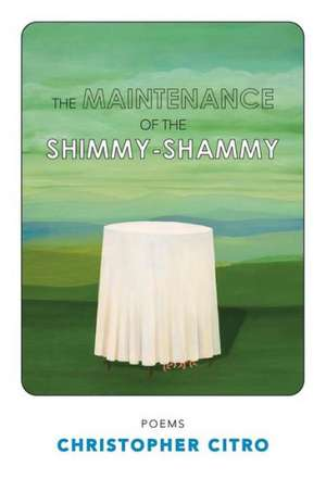 The Maintenance of the Shimmyshammy de Christopher Citro