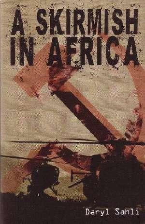 A Skirmish in Africa de Daryl Sahli