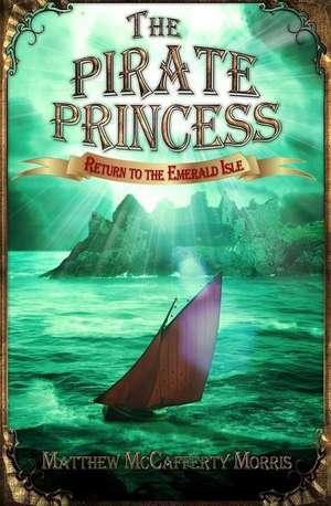 The Pirate Princess de Matthew McCafferty Morris