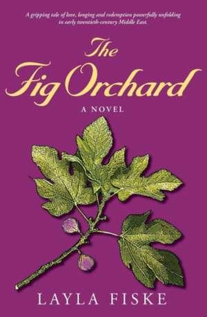 The Fig Orchard de Layla Fiske