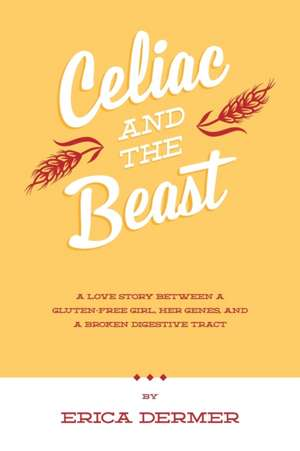 Celiac and the Beast