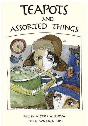 Teapots and Assorted Things de Warren Ross