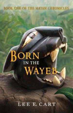 Born in the Wayeb de Lee E. Cart