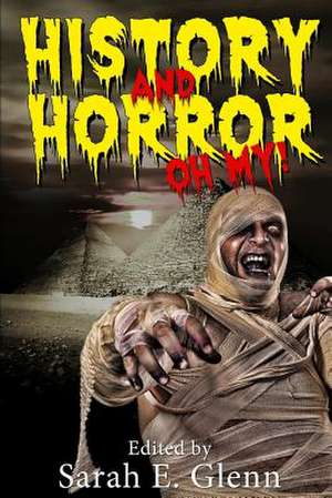 History and Horror Oh My! de T. Fox Dunham